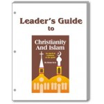 Christianity and Islam LEADER'S GUIDE