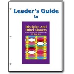 Disciples and Other Sinners LEADER'S GUIDE