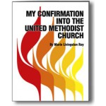 My Confirmation Into The United Methodist Church CONFIRMATION WORKBOOK